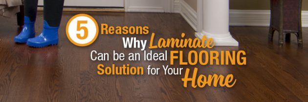 5 Reasons Why Laminate Flooring Can Be an Ideal Solution for Your Home