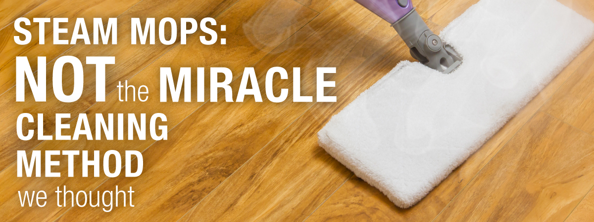 Steam Mops Not The Miracle Cleaning Method We Thought Empire