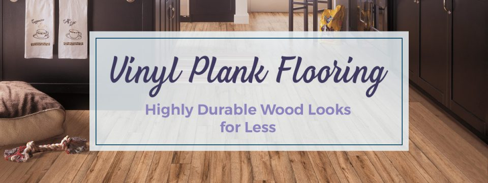Vinyl Plank Flooring: Highly Durable Wood Looks for Less