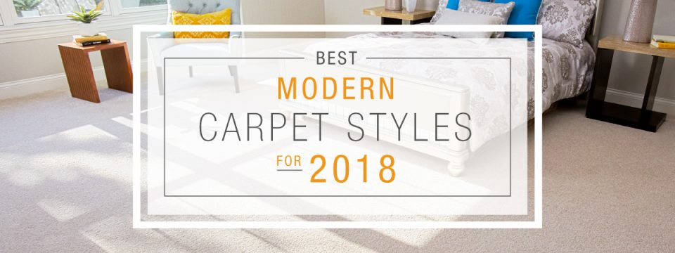 The Best Modern Carpet Styles for 2018