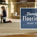 Family Room Flooring Ideas: What to Consider
