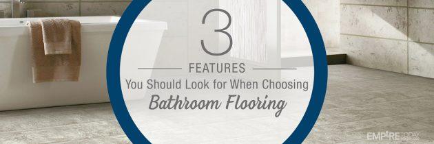 3 Features to Look for When Choosing Bathroom Flooring