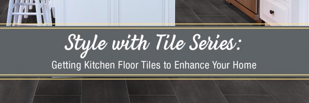 Getting Kitchen Floor Tiles to Enhance Your Home