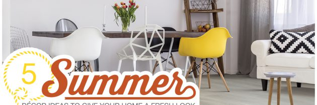 5 Summer Decor Ideas to Give Your Home a Fresh Look