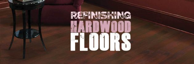 Refinishing Hardwood Floors 101: When, Why, and How