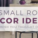 10 Small Room Decor Ideas You'll Wish You Thought of First
